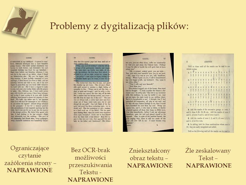 Problemy z dygitalizacją plików: Ograniczające czytanie zażółcenia strony – NAPRAWIONE Bez OCR-brak możliwości przeszukiwania Tekstu - NAPRAWIONE Znie