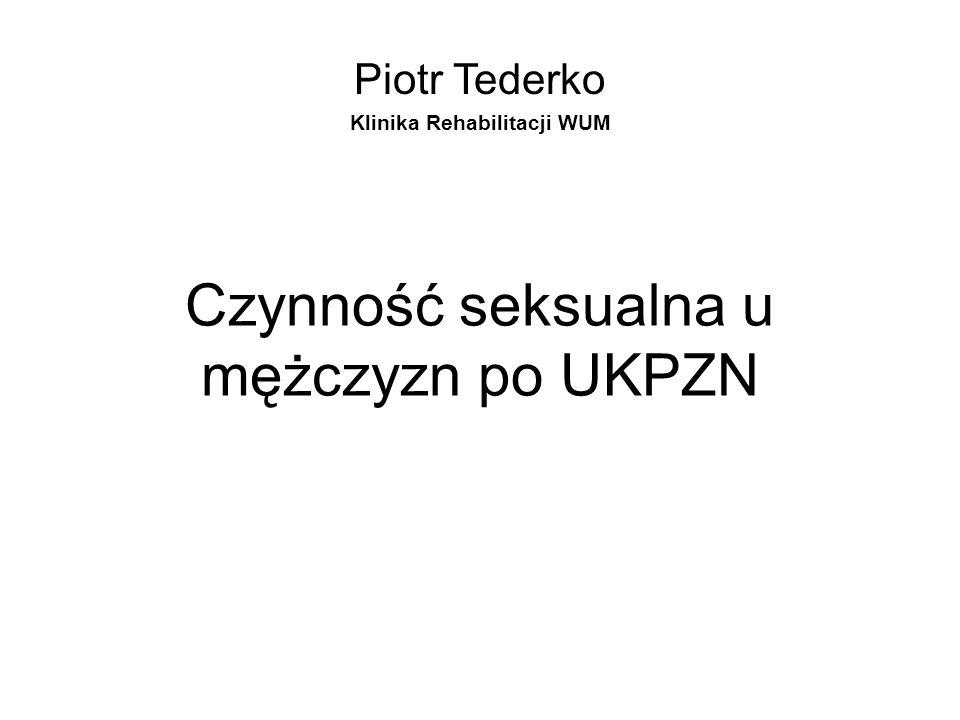 Czynność seksualna u mężczyzn po UKPZN Piotr Tederko Klinika Rehabilitacji WUM