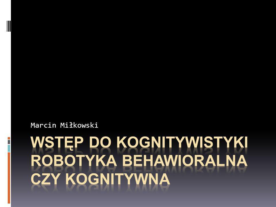 O czym będzie mowa Umysł ucieleśniony Robotyka behawioralna i architektura Brooksa Fonotaksja świerszczy i roboty Prace semestralne