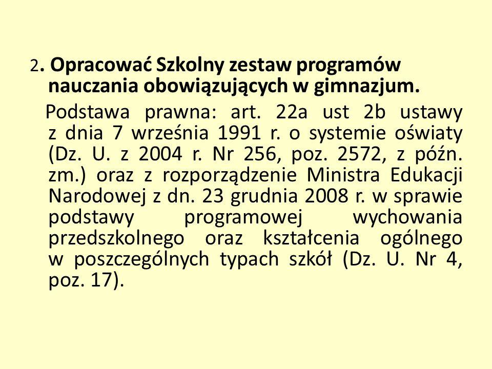 2. Opracować Szkolny zestaw programów nauczania obowiązujących w gimnazjum.