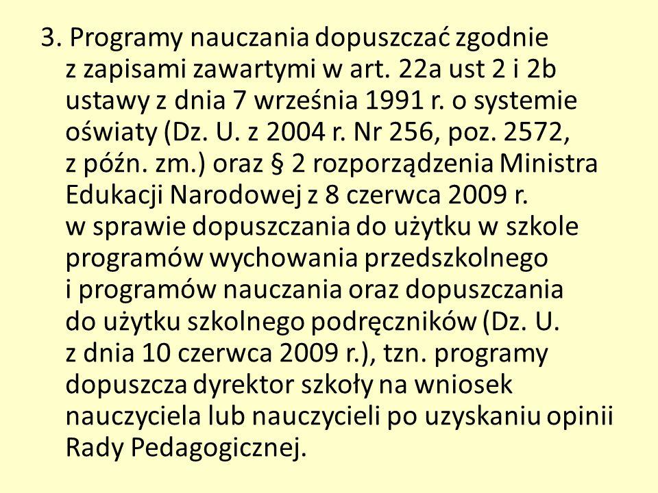 3. Programy nauczania dopuszczać zgodnie z zapisami zawartymi w art.