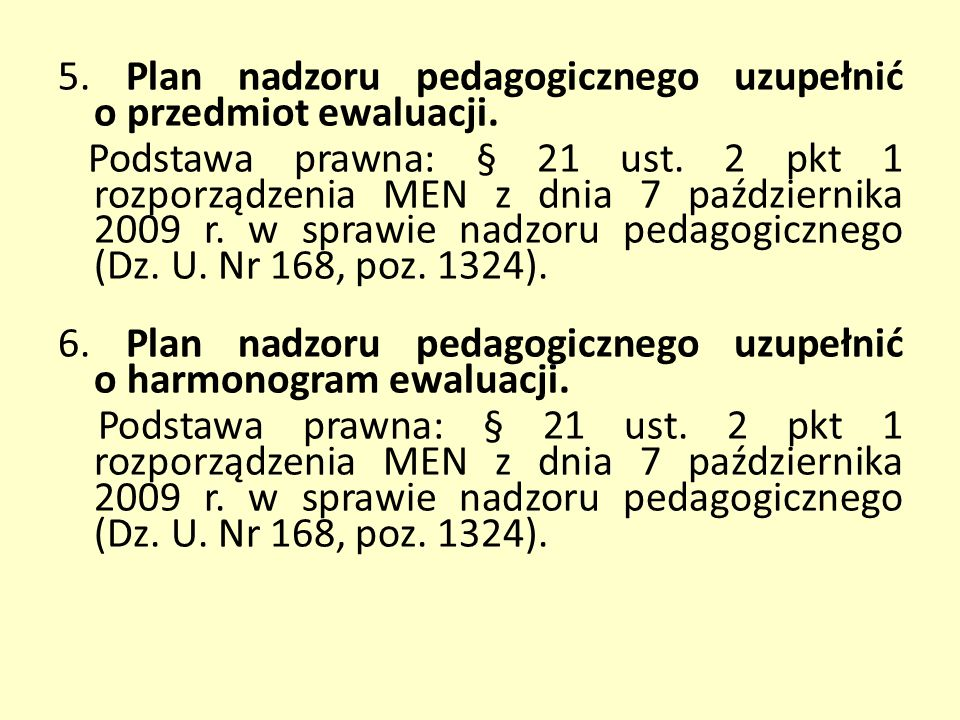5. Plan nadzoru pedagogicznego uzupełnić o przedmiot ewaluacji.