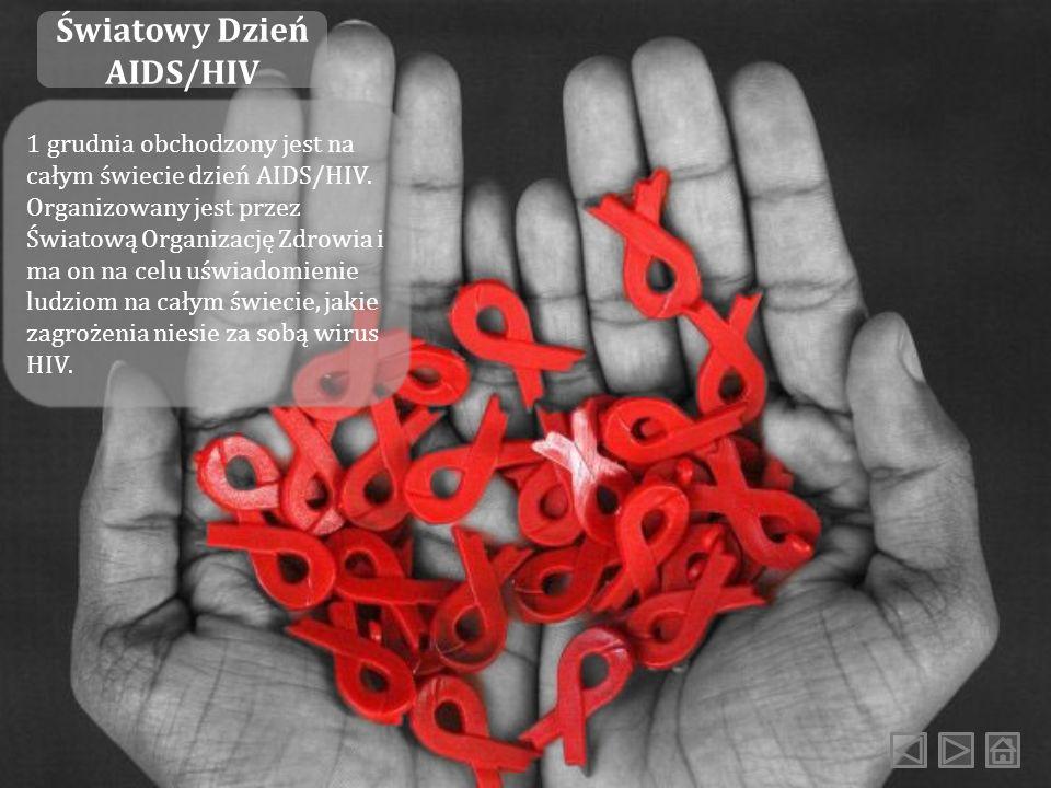 AIDS stanowi problem globalny, wzrost zachorowań odnotowuje się na każdym kontynencie. Na całym świecie 38 milionów ludzi jest zarażonych HIV, codzien