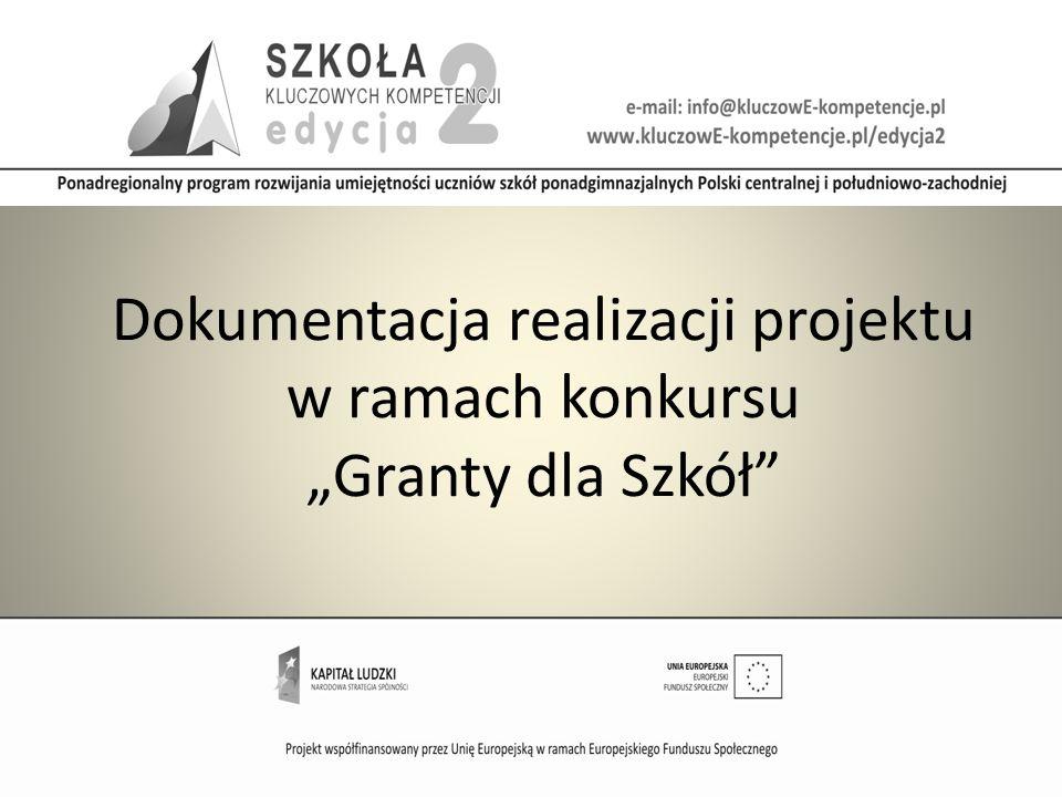 Dokumentacja realizacji projektu w ramach konkursu Granty dla Szkół