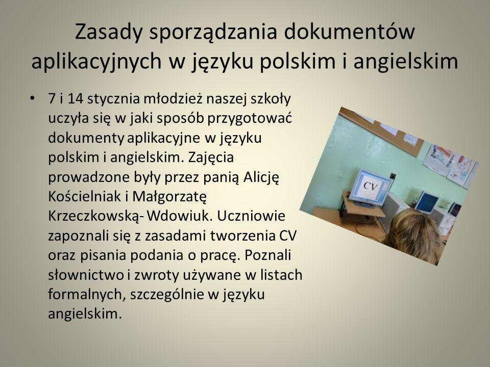 Zasady sporządzania dokumentów aplikacyjnych w języku polskim i angielskim 7 i 14 stycznia młodzież naszej szkoły uczyła się w jaki sposób przygotować
