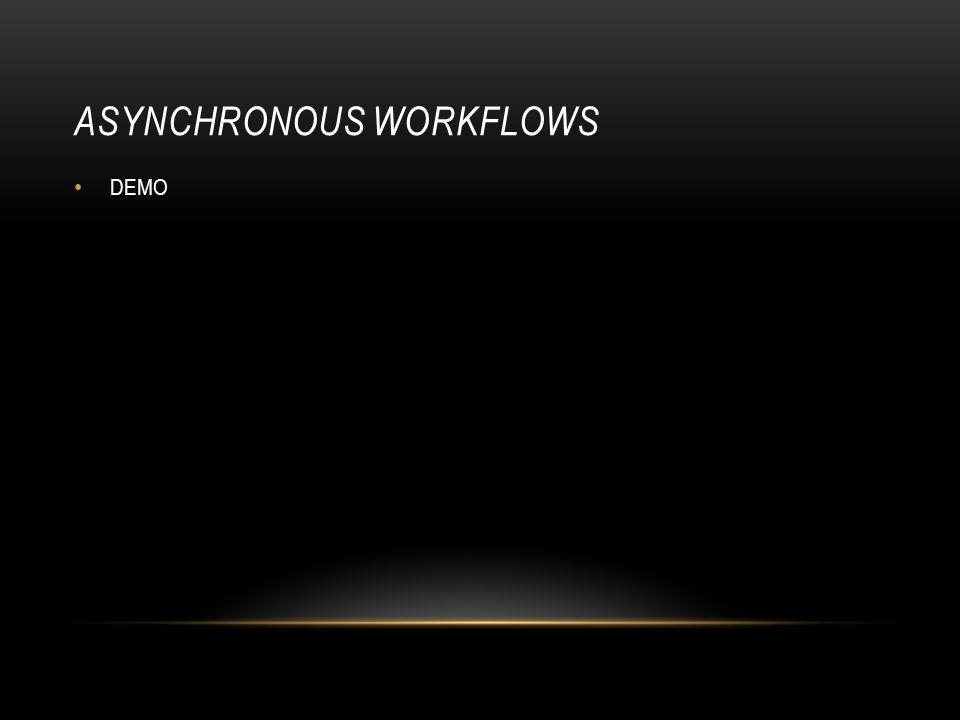 ASYNCHRONOUS WORKFLOWS DEMO
