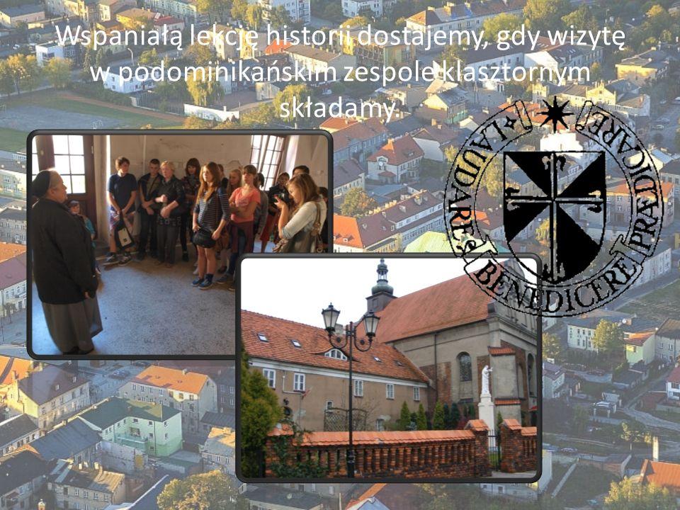 Wspaniałą lekcję historii dostajemy, gdy wizytę w podominikańskim zespole klasztornym składamy.