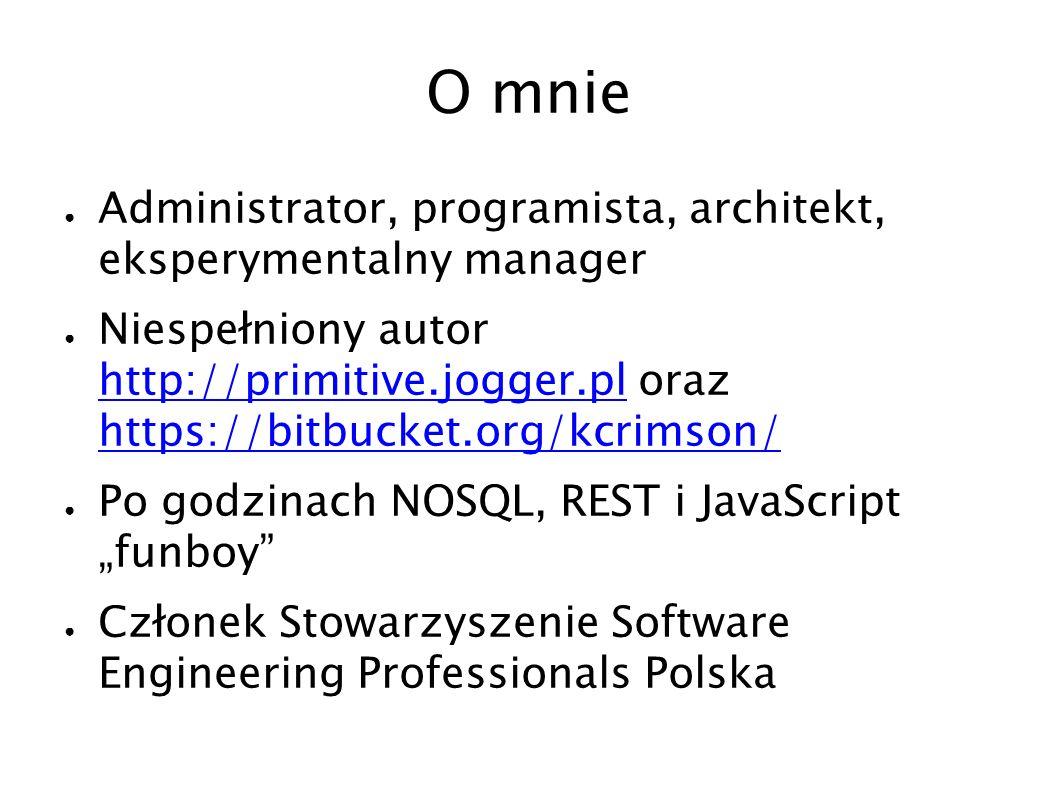 O mnie Administrator, programista, architekt, eksperymentalny manager Niespełniony autor http://primitive.jogger.pl oraz https://bitbucket.org/kcrimso