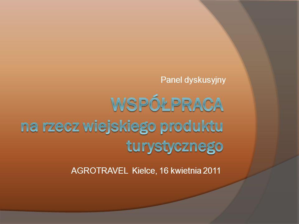 Panel dyskusyjny AGROTRAVEL Kielce, 16 kwietnia 2011