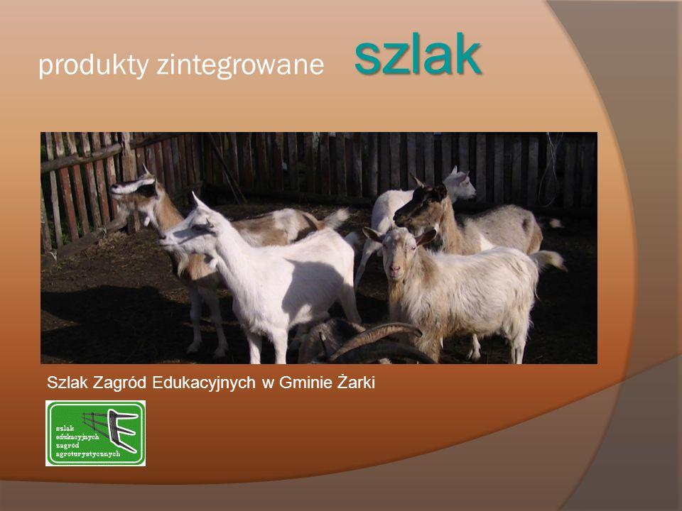 produkty zintegrowane szlak Szlak Zagród Edukacyjnych w Gminie Żarki