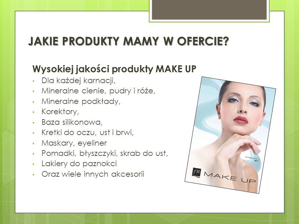 JAKIE PRODUKTY MAMY W OFERCIE? Wysokiej jakości produkty MAKE UP Dla każdej karnacji, Mineralne cienie, pudry i róże, Mineralne podkłady, Korektory, B