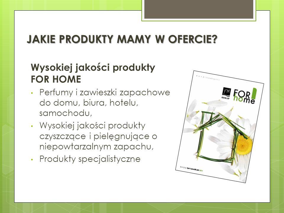 JAKIE PRODUKTY MAMY W OFERCIE? Wysokiej jakości produkty FOR HOME Perfumy i zawieszki zapachowe do domu, biura, hotelu, samochodu, Wysokiej jakości pr