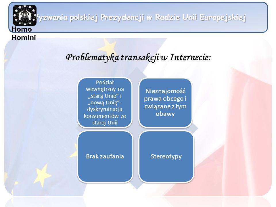 Wyzwania polskiej Prezydencji w Radzie Unii Europejskiej Podział wewnętrzny na starą Unię i nową Unię- dyskryminacja konsumentów ze starej Unii Niezna