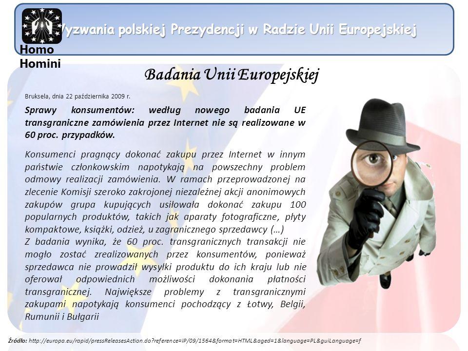 Wyzwania polskiej Prezydencji w Radzie Unii Europejskiej Homo Homini Bruksela, dnia 22 października 2009 r. Sprawy konsumentów: według nowego badania