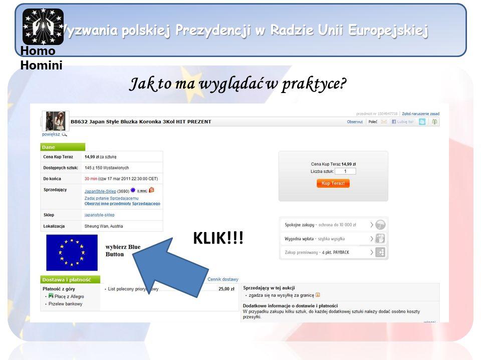 Wyzwania polskiej Prezydencji w Radzie Unii Europejskiej Homo Homini KLIK!!! Jak to ma wyglądać w praktyce?