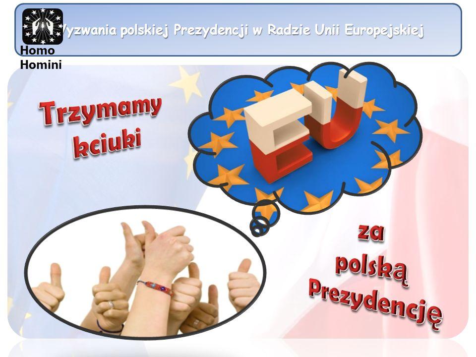 Wyzwania polskiej Prezydencji w Radzie Unii Europejskiej Homo Homini