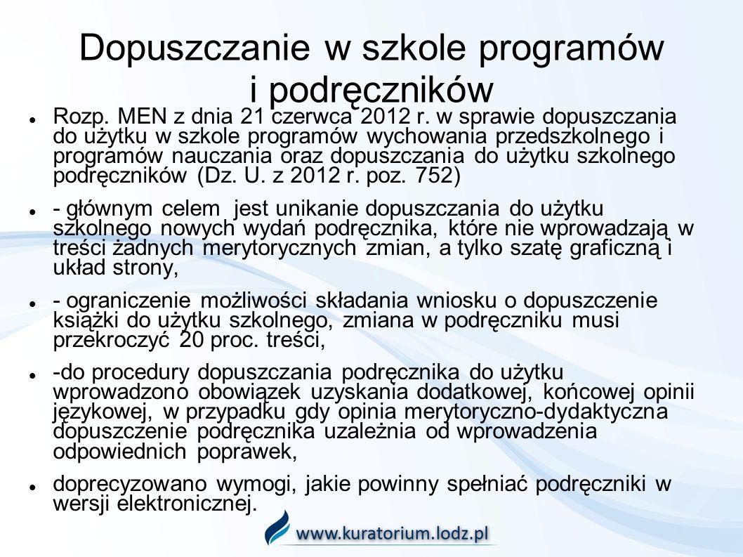 Dopuszczanie w szkole programów i podręczników Rozp. MEN z dnia 21 czerwca 2012 r. w sprawie dopuszczania do użytku w szkole programów wychowania prze