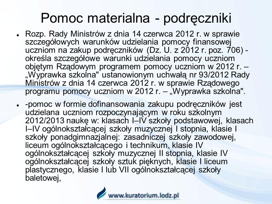 Pomoc materialna - podręczniki Rozp. Rady Ministrów z dnia 14 czerwca 2012 r. w sprawie szczegółowych warunków udzielania pomocy finansowej uczniom na