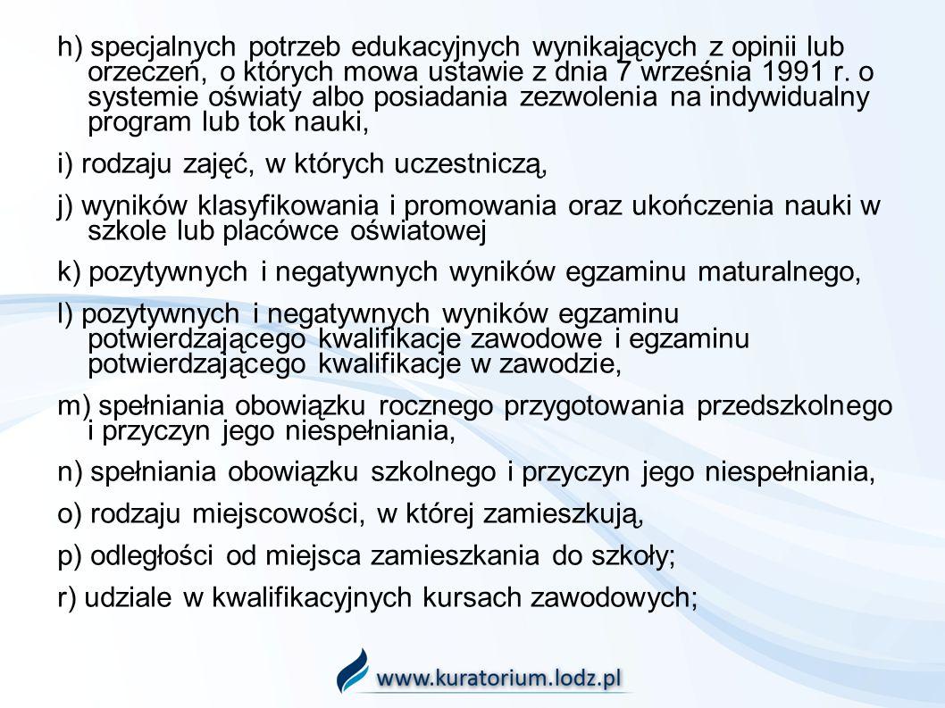 h) specjalnych potrzeb edukacyjnych wynikających z opinii lub orzeczeń, o których mowa ustawie z dnia 7 września 1991 r. o systemie oświaty albo posia