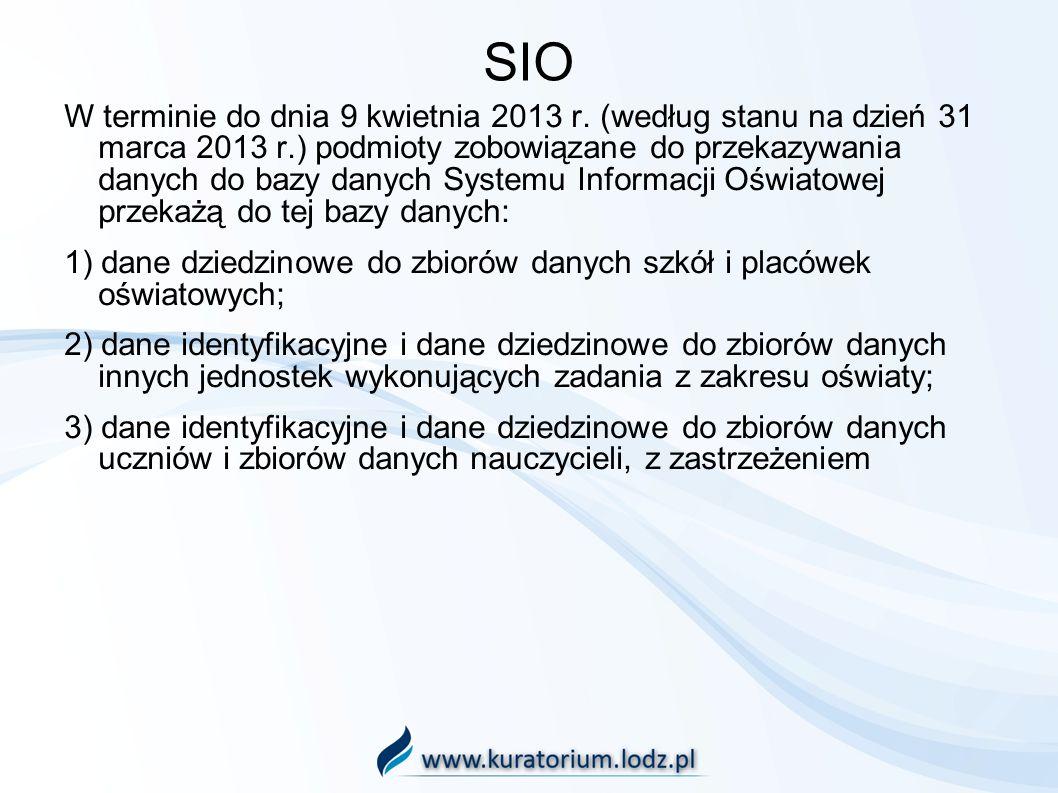 SIO W terminie do dnia 9 kwietnia 2013 r. (według stanu na dzień 31 marca 2013 r.) podmioty zobowiązane do przekazywania danych do bazy danych Systemu