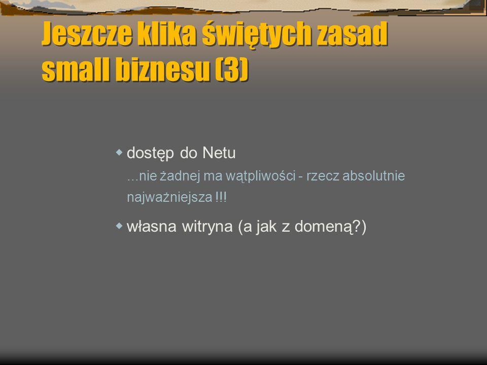 Jeszcze klika świętych zasad small biznesu (3) dostęp do Netu...nie żadnej ma wątpliwości - rzecz absolutnie najważniejsza !!.