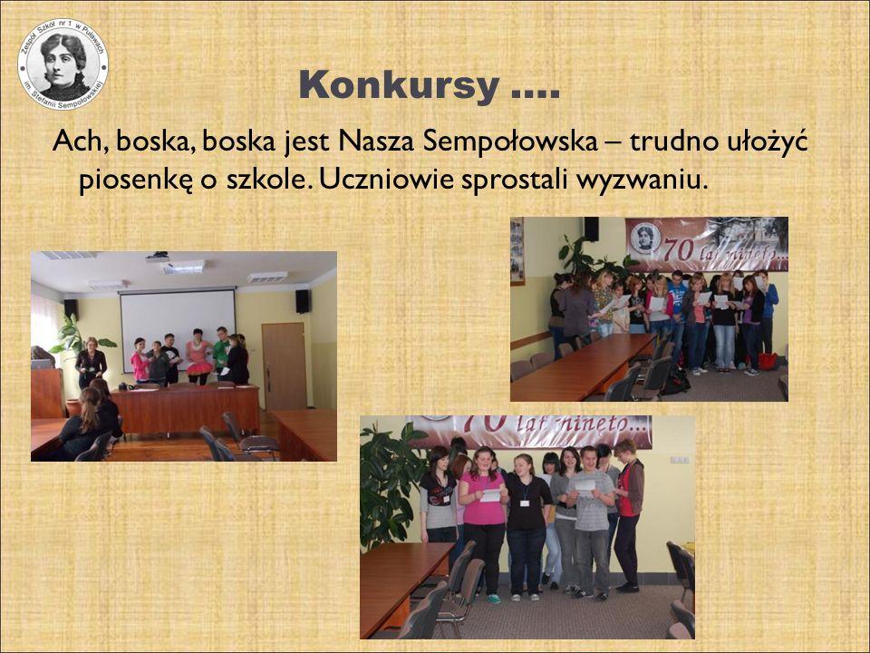 Konkursy …. Ach, boska, boska jest Nasza Sempołowska – trudno ułożyć piosenkę o szkole.