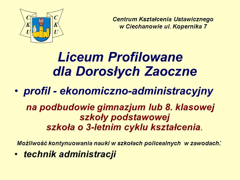 Liceum Profilowane dla Dorosłych Zaoczne profil - ekonomiczno-administracyjny na podbudowie gimnazjum lub 8. klasowej szkoły podstawowej szkoła o 3-le