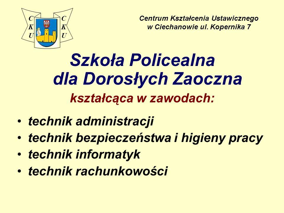 Szkoła Policealna dla Dorosłych Zaoczna kształcąca w zawodach: technik administracji technik bezpieczeństwa i higieny pracy technik informatyk technik