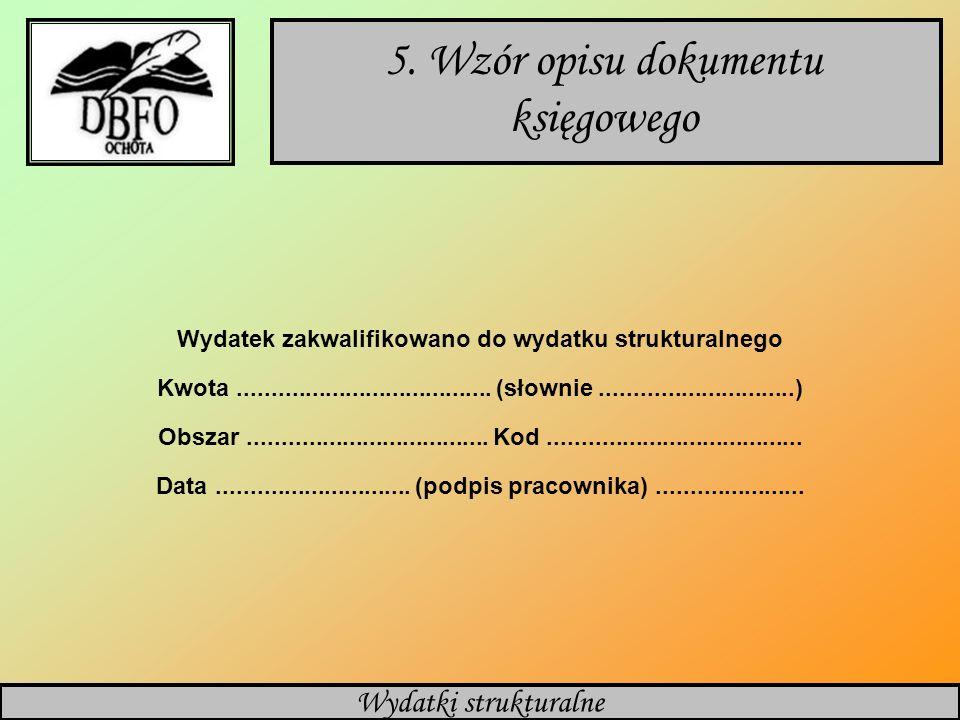 Polityka rachunkowości 5. Wzór opisu dokumentu księgowego Wydatek zakwalifikowano do wydatku strukturalnego Kwota.....................................