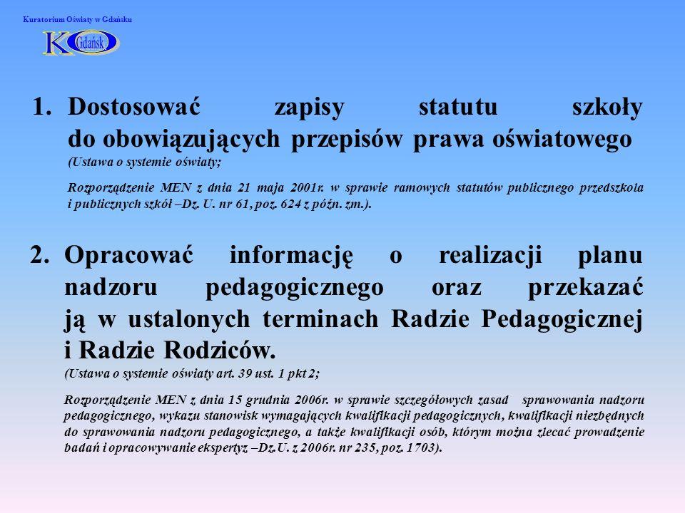 2.Opracować informację o realizacji planu nadzoru pedagogicznego oraz przekazać ją w ustalonych terminach Radzie Pedagogicznej i Radzie Rodziców. (Ust