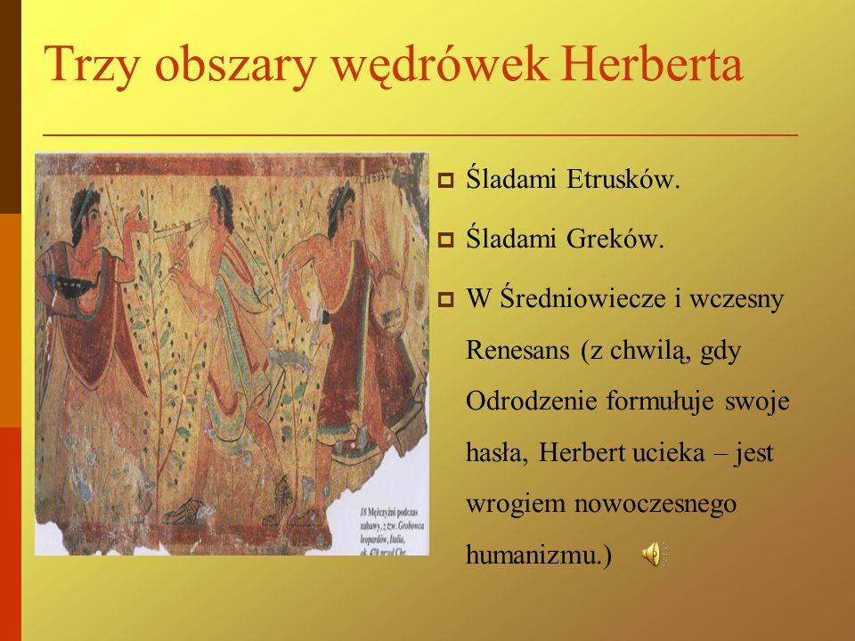 Smok i piastunka Herbert w dzieciństwie – podobnie jak Odyseusz – miał piastunkę. Jej bajkowe opowieści z mitologią niewiele miały wspólnego, ale kied