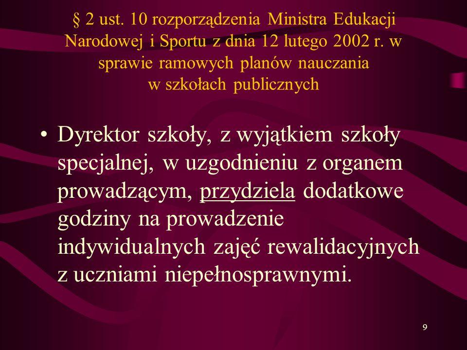 9 § 2 ust.10 rozporządzenia Ministra Edukacji Narodowej i Sportu z dnia 12 lutego 2002 r.