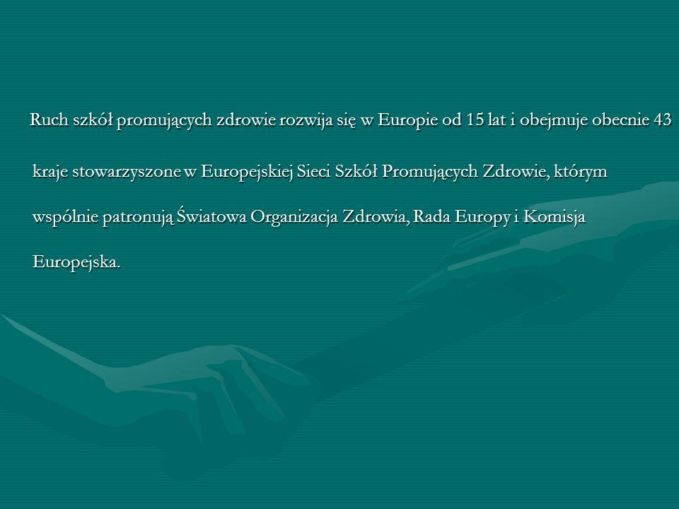Ruch szkół promujących zdrowie rozwija się w Europie od 15 lat i obejmuje obecnie 43 kraje stowarzyszone w Europejskiej Sieci Szkół Promujących Zdrowi