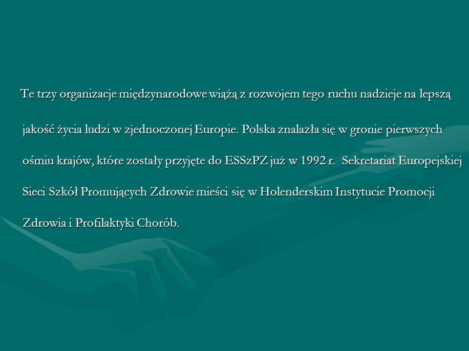 W Polsce popularyzację idei SzPZ rozpoczęto projektem Szkoła Promująca Zdrowie, realizowanym pod kierunkiem prof.