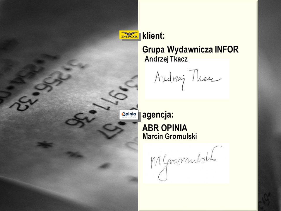 klient: Grupa Wydawnicza INFOR agencja: ABR OPINIA Andrzej Tkacz Marcin Gromulski
