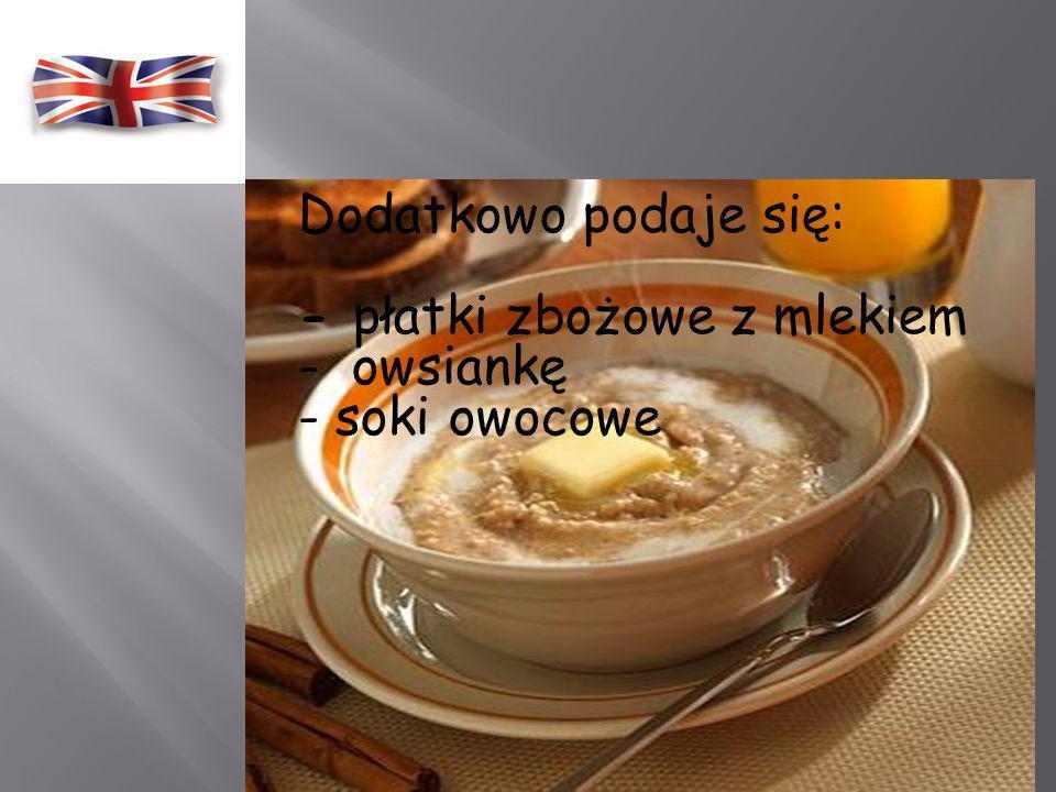 Część słodka u Anglików to swoisty śniadaniowy deser na który składają się : -gorące tosty z masłem i marmoladą - lub z lemon/orange curd – czyli wspa