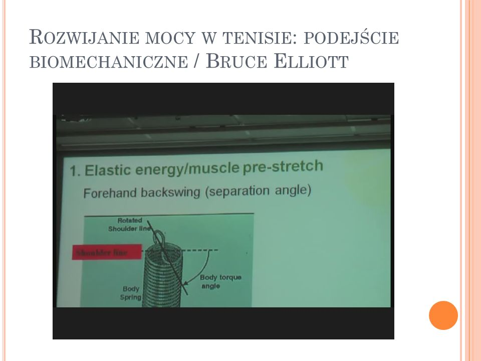 R OZWIJANIE MOCY W TENISIE : PODEJŚCIE BIOMECHANICZNE / B RUCE E LLIOTT C. D.