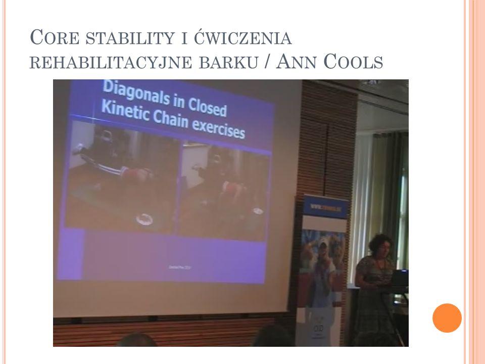 C ORE STABILITY I ĆWICZENIA REHABILITACYJNE BARKU / A NN C OOLS