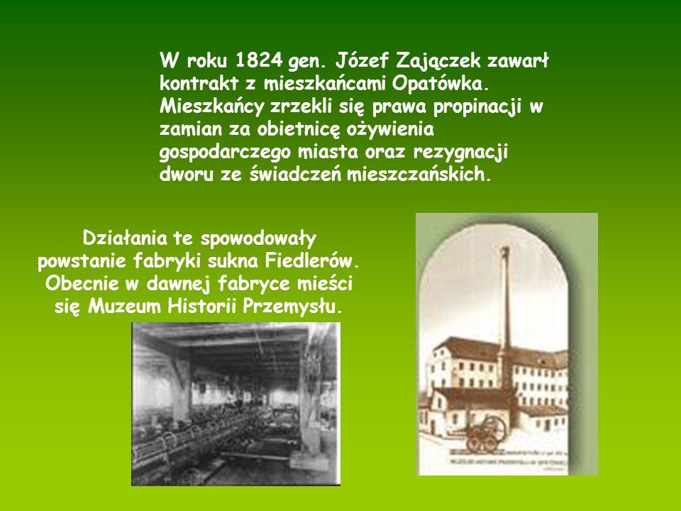 W roku 1824 gen. Józef Zajączek zawarł kontrakt z mieszkańcami Opatówka. Mieszkańcy zrzekli się prawa propinacji w zamian za obietnicę ożywienia gospo
