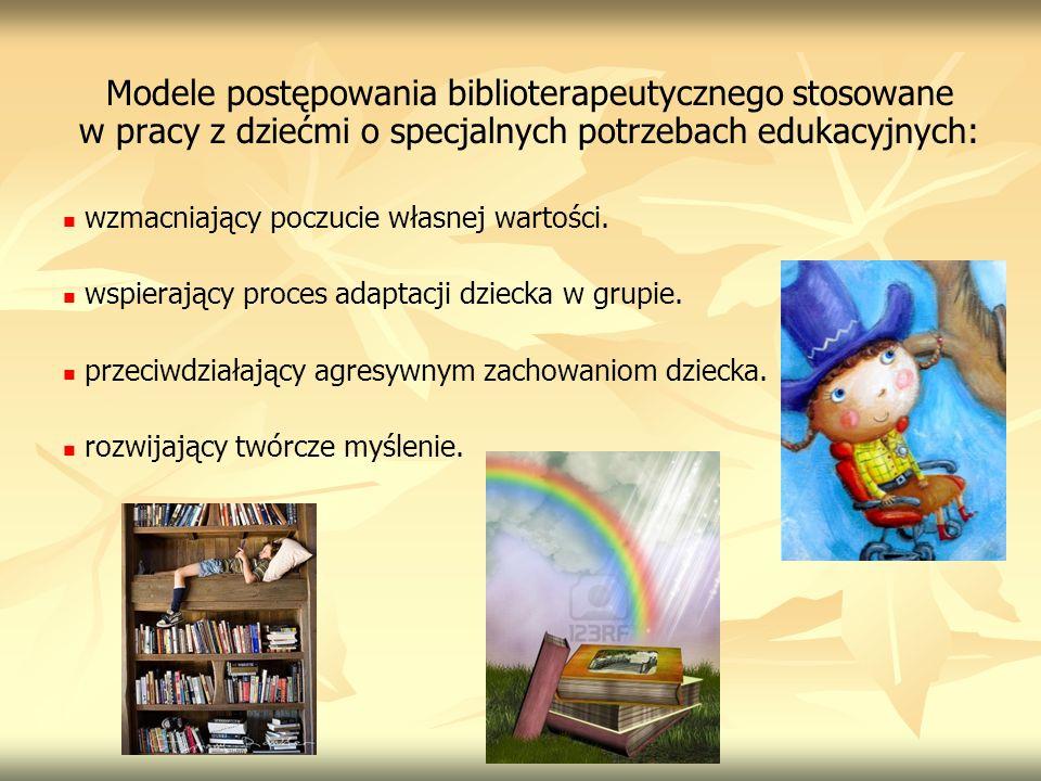 Modele postępowania biblioterapeutycznego stosowane w pracy z dziećmi o specjalnych potrzebach edukacyjnych: wzmacniający poczucie własnej wartości. w