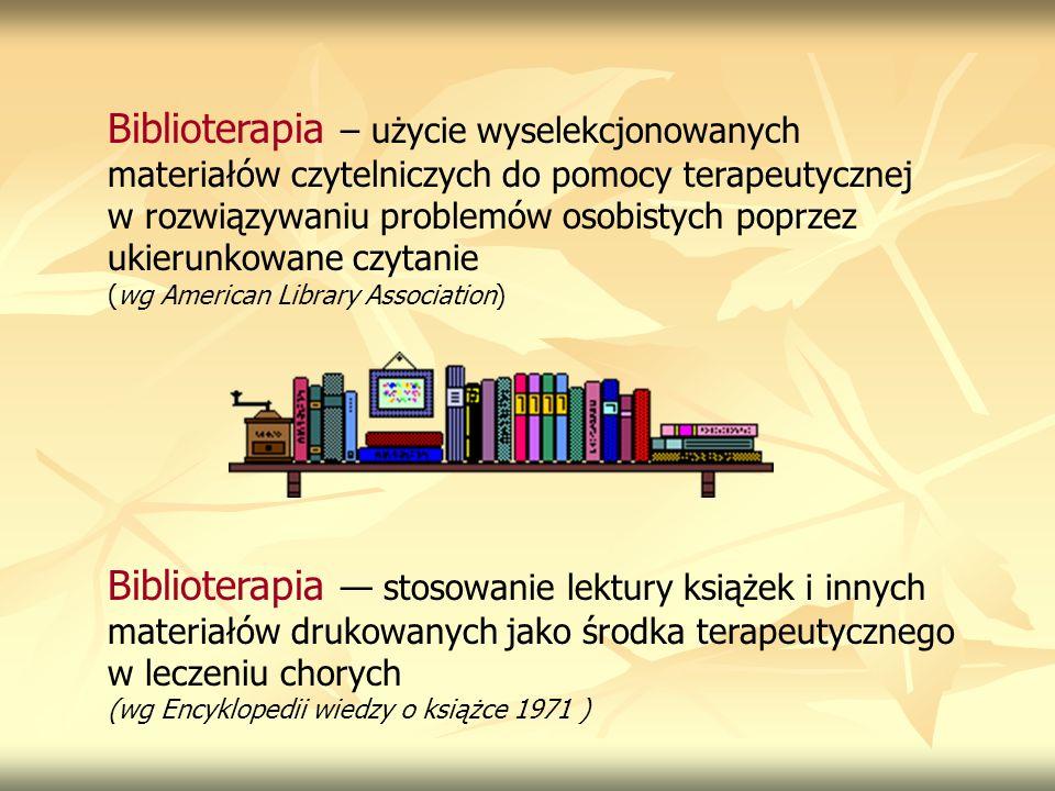Biblioterapia – użycie wyselekcjonowanych materiałów czytelniczych do pomocy terapeutycznej w rozwiązywaniu problemów osobistych poprzez ukierunkowane
