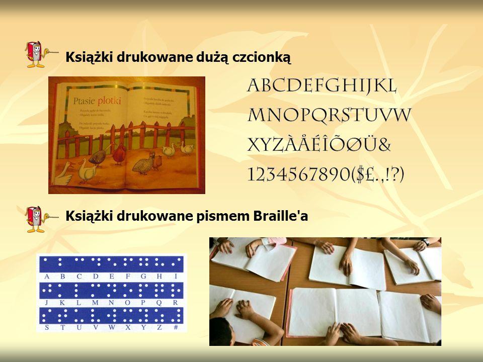 Książki drukowane dużą czcionką Książki drukowane pismem Braille'a