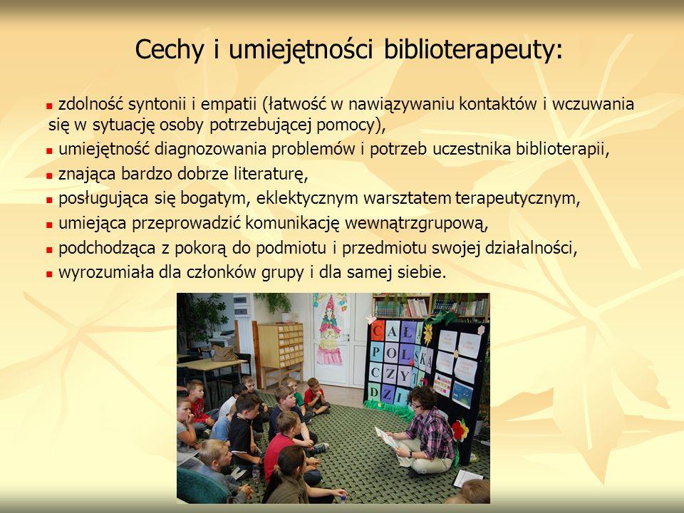 Cechy i umiejętności biblioterapeuty: zdolność syntonii i empatii (łatwość w nawiązywaniu kontaktów i wczuwania się w sytuację osoby potrzebującej pom