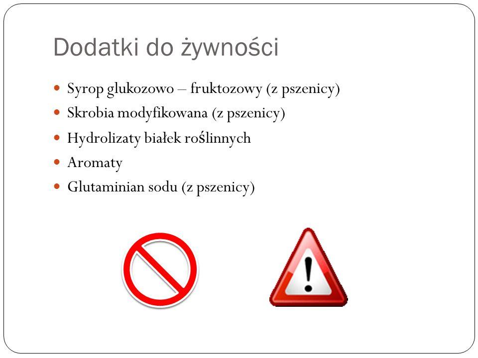 Dodatki do żywności Syrop glukozowo – fruktozowy (z pszenicy) Skrobia modyfikowana (z pszenicy) Hydrolizaty białek ro ś linnych Aromaty Glutaminian so
