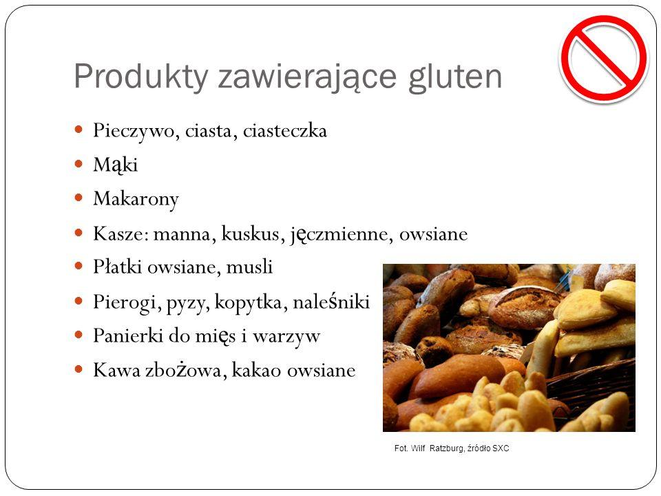 Produkty zawierające gluten Pieczywo, ciasta, ciasteczka M ą ki Makarony Kasze: manna, kuskus, j ę czmienne, owsiane Płatki owsiane, musli Pierogi, py