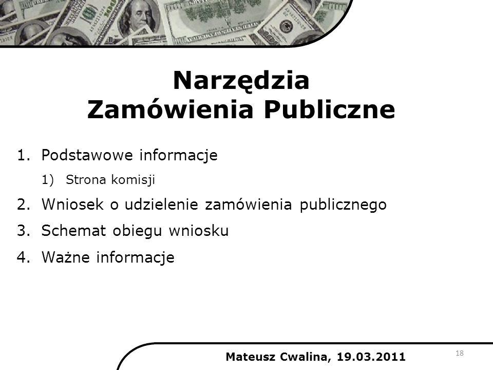 Narzędzia Zamówienia Publiczne 1.Podstawowe informacje 1)Strona komisji 2.Wniosek o udzielenie zamówienia publicznego 3.Schemat obiegu wniosku 4.Ważne