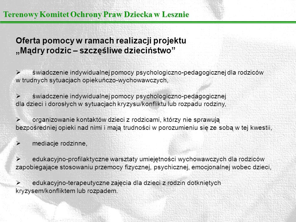 Terenowy Komitet Ochrony Praw Dziecka w Lesznie świadczenie indywidualnej pomocy psychologiczno-pedagogicznej dla rodziców w trudnych sytuacjach opiek