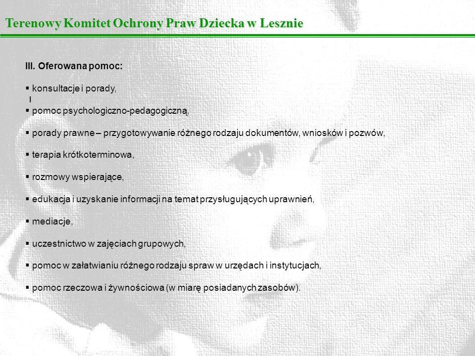 Terenowy Komitet Ochrony Praw Dziecka w Lesznie I III. Oferowana pomoc: konsultacje i porady, pomoc psychologiczno-pedagogiczną, porady prawne – przyg