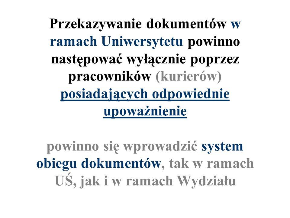 Przekazywanie dokumentów w ramach Uniwersytetu powinno następować wyłącznie poprzez pracowników (kurierów) posiadających odpowiednie upoważnienie powi