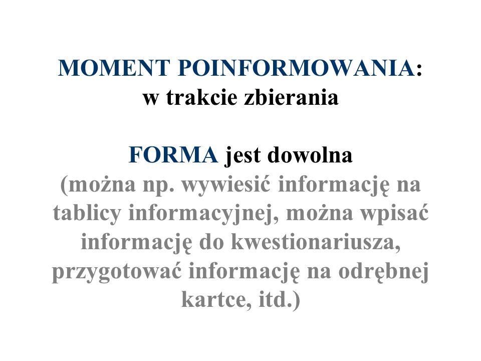 MOMENT POINFORMOWANIA: w trakcie zbierania FORMA jest dowolna (można np. wywiesić informację na tablicy informacyjnej, można wpisać informację do kwes